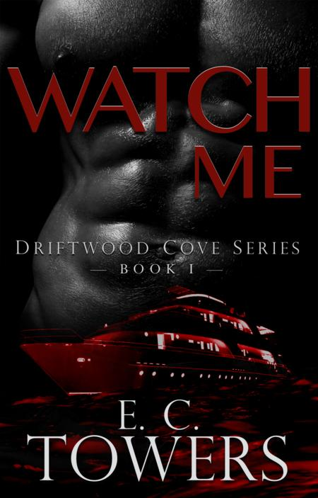 Watch Me: Driftwood Cove Series - Book 1